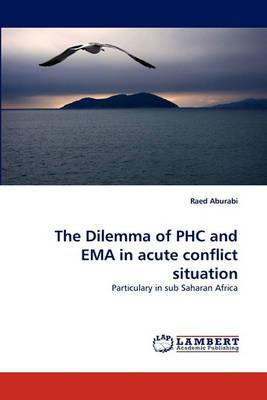The Dilemma of Phc and Ema in Acute Conflict Situation
