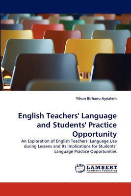 English Teachers' Language and Students' Practice Opportunity