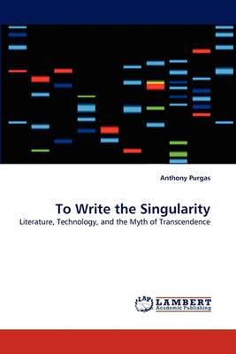 To Write the Singularity