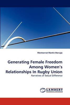Generating Female Freedom Among Women's Relationships in Rugby Union