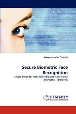 Secure Biometric Face Recognition