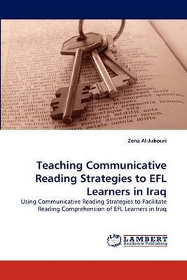 Teaching Communicative Reading Strategies to Efl Learners in Iraq
