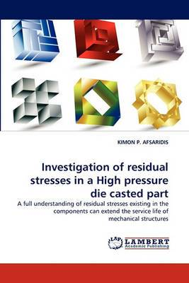 Investigation of Residual Stresses in a High Pressure Die Casted Part