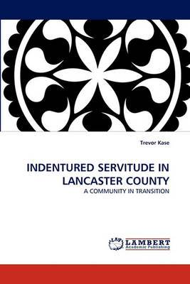 Indentured Servitude in Lancaster County