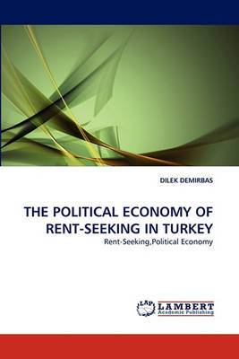 The Political Economy of Rent-Seeking in Turkey