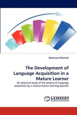 The Development of Language Acquisition in a Mature Learner