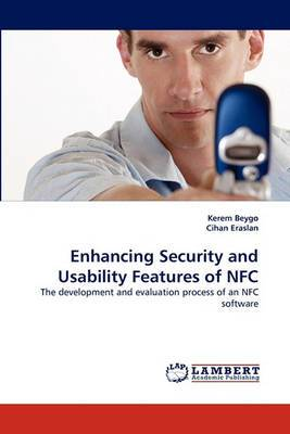 Enhancing Security and Usability Features of Nfc