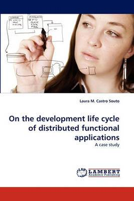 On the Development Life Cycle of Distributed Functional Applications