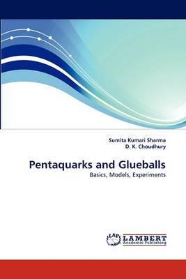 Pentaquarks and Glueballs