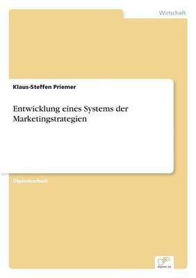 Entwicklung Eines Systems Der Marketingstrategien