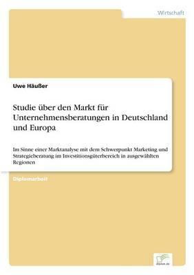 Studie Uber Den Markt Fur Unternehmensberatungen in Deutschland Und Europa