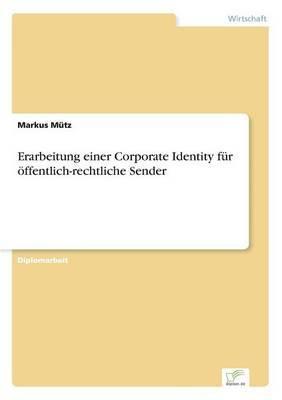 Erarbeitung Einer Corporate Identity Fur Offentlich-Rechtliche Sender