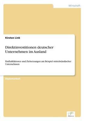 Direktinvestitionen Deutscher Unternehmen Im Ausland