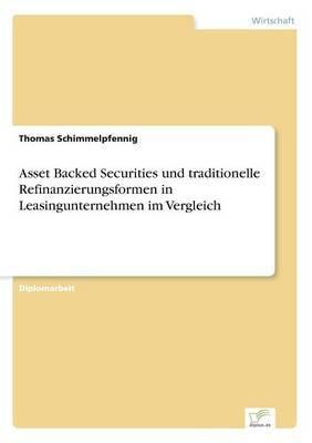Asset Backed Securities Und Traditionelle Refinanzierungsformen in Leasingunternehmen Im Vergleich