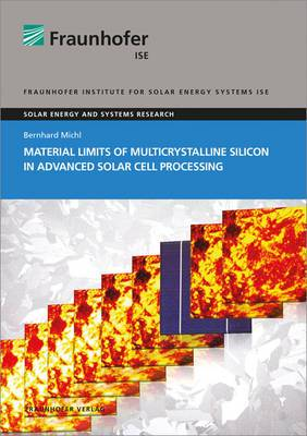Material Limits of Multicrystalline Silicon in Advanced Solar Cell Processing