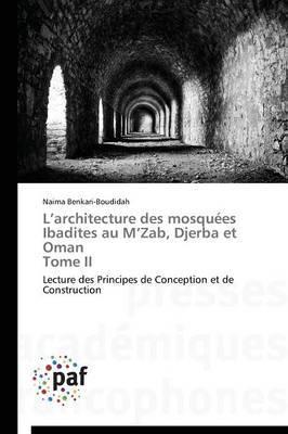 L Architecture Des Mosquees Ibadites Au M Zab, Djerba Et Oman Tome II