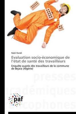 Evaluation Socio-Economique de L Etat de Sante Des Travailleurs