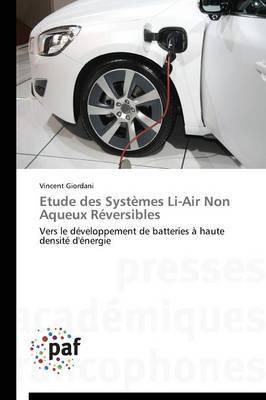 Etude Des Systemes Li-Air Non Aqueux Reversibles