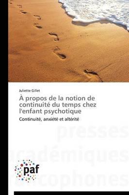 A Propos de La Notion de Continuite Du Temps Chez L'Enfant Psychotique