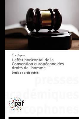 L'Effet Horizontal de La Convention Europeenne Des Droits de L'Homme