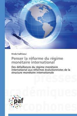 Penser La Reforme Du Regime Monetaire International