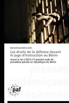 Les Droits de la Defense Devant Le Juge D'Instruction Au Benin