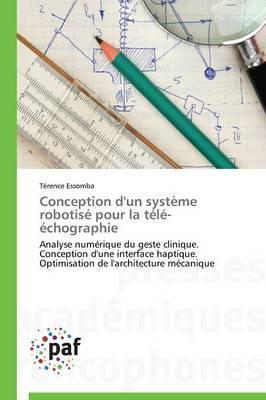Conception D'Un Systeme Robotise Pour La Tele-Echographie