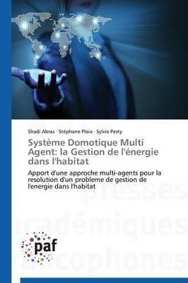 Systeme Domotique Multi Agent: La Gestion de L'Energie Dans L'Habitat