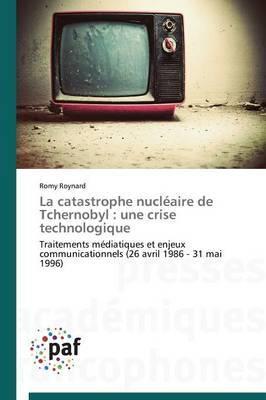 La Catastrophe Nucleaire de Tchernobyl: Une Crise Technologique