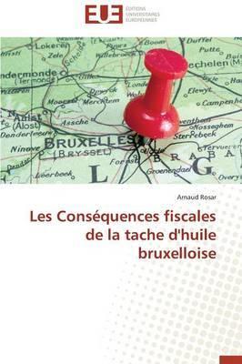 Les Consequences Fiscales de La Tache D'Huile Bruxelloise