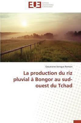 La Production Du Riz Pluvial a Bongor Au Sud-Ouest Du Tchad