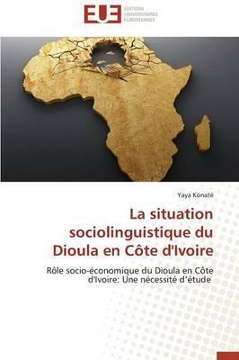 La Situation Sociolinguistique Du Dioula En Cote D'Ivoire