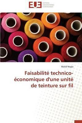 Faisabilite Technico-Economique D'Une Unite de Teinture Sur Fil
