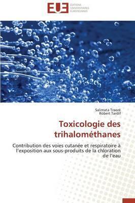 Toxicologie Des Trihalomethanes