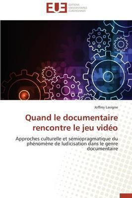 Quand Le Documentaire Rencontre Le Jeu Video