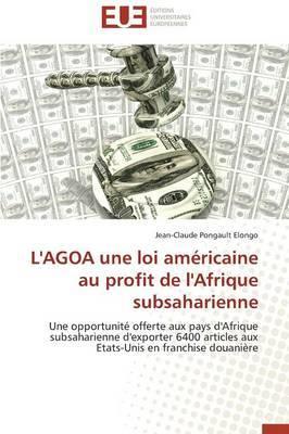 L'Agoa Une Loi Americaine Au Profit de L'Afrique Subsaharienne