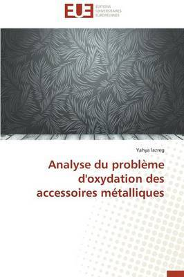 Analyse Du Probleme D'Oxydation Des Accessoires Metalliques