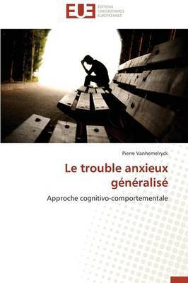 Le Trouble Anxieux Generalise