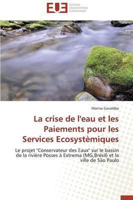 La Crise de L'Eau Et Les Paiements Pour Les Services Ecosystemiques
