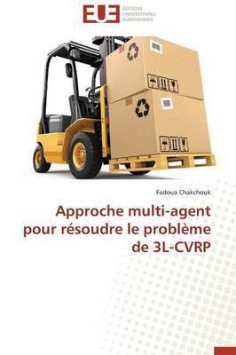 Approche Multi-Agent Pour Resoudre Le Probleme de 3l-Cvrp