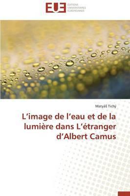 L Image de L Eau Et de La Lumiere Dans L Etranger D Albert Camus