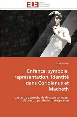 Enfance: Symbole, Representation, Identite Dans Coriolanus Et Macbeth
