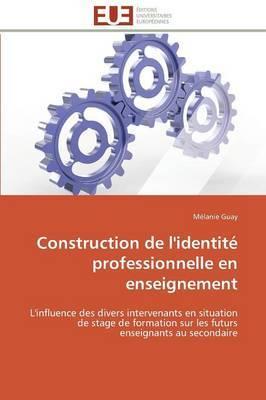 Construction de L'Identite Professionnelle En Enseignement