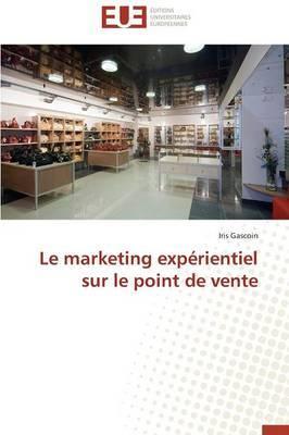 Le Marketing Experientiel Sur Le Point de Vente