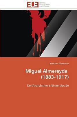Miguel Almereyda (1883-1917)