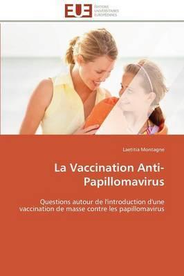 La Vaccination Anti-Papillomavirus