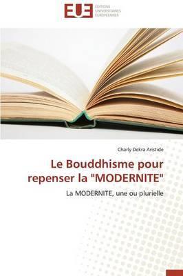 Le Bouddhisme Pour Repenser La Modernite
