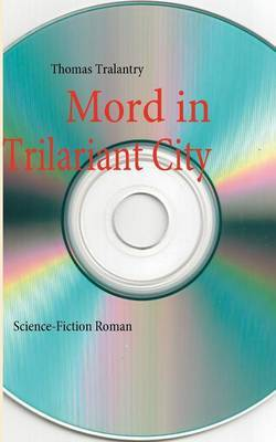 Mord in Trilariant City