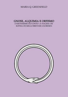 Gnose, Alquimia E Orfismo