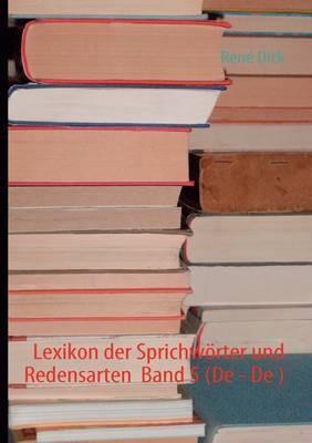 Lexikon Der Sprichw Rter Und Redensarten Band 5 (de - de )